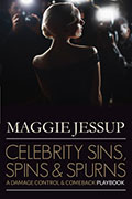 Celebrity Sins, Spins & Spurns by Maggie Jessup