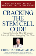 Cracking the Stem Cell Code by Christian Drapeau