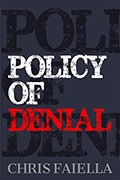 Policy of Denial by Chris Faiella