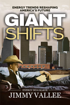 Giant Shifts – Energy Trends Reshaping America's Future by Jimmy Vallee