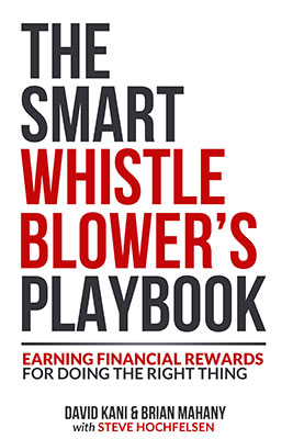 The Smart Whistleblower's Playbook by David Kani and Brian Mahany with Steve Hochfelsen