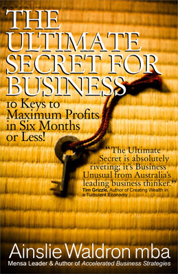The Ultimate Secret for Business by Ainslie Waldron