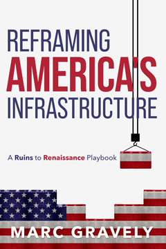 Reframing America's Infrastructure by Marc Gravely