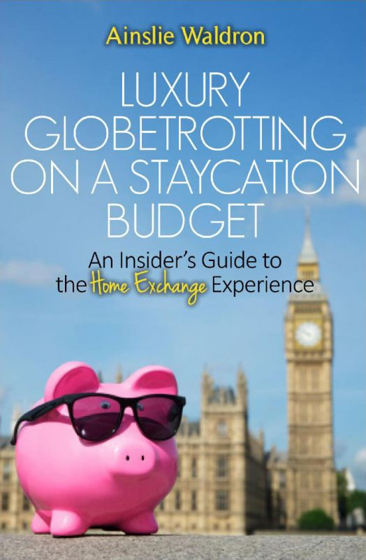 Luxury Globetrotting on a Staycation Budget | Cover Artwork